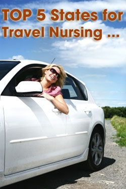 Top 5 States For Travel Nursing It S A Happy Coincidence That
