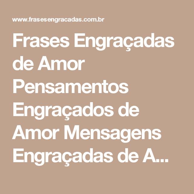 Frases Engraçadas De Amor Pensamentos Engraçados De Amor
