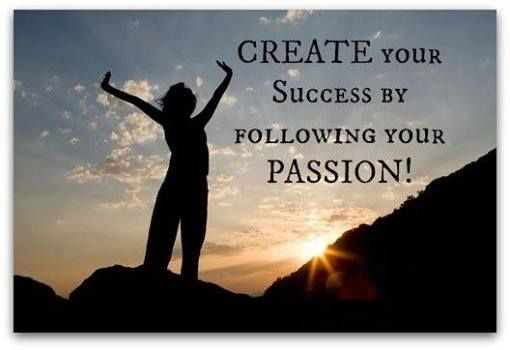 Create your #success by following your #passion!