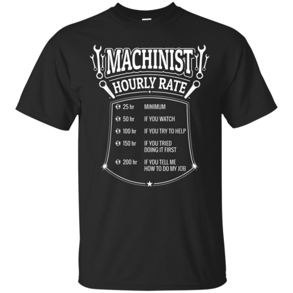 c38bc5e20 Funny Machinist Hourly Rate T-Shirt CNC Operator | Animal DTH T ...