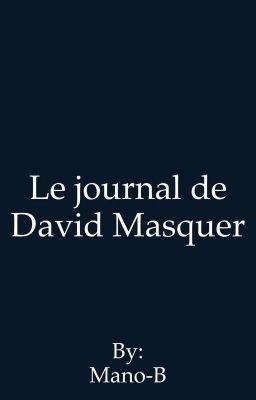 Le journal de David Masquer - Chapitre 3 #wattpad #fiction-gnrale