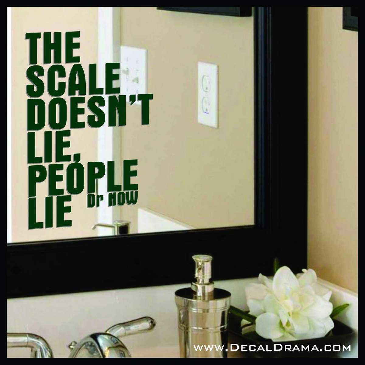 The Scale Doesn T Lie People Lie Body Positive Mirror