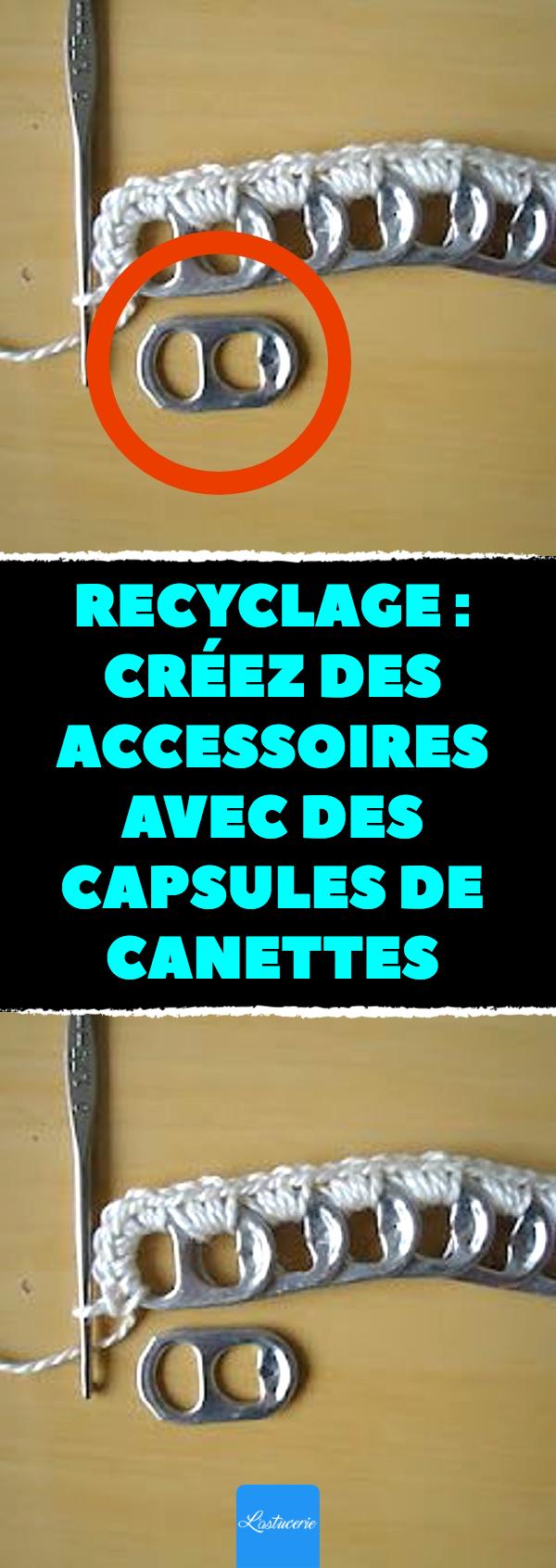 recyclage cr ez des accessoires avec des capsules de canettes recyclage des id es diy avec. Black Bedroom Furniture Sets. Home Design Ideas