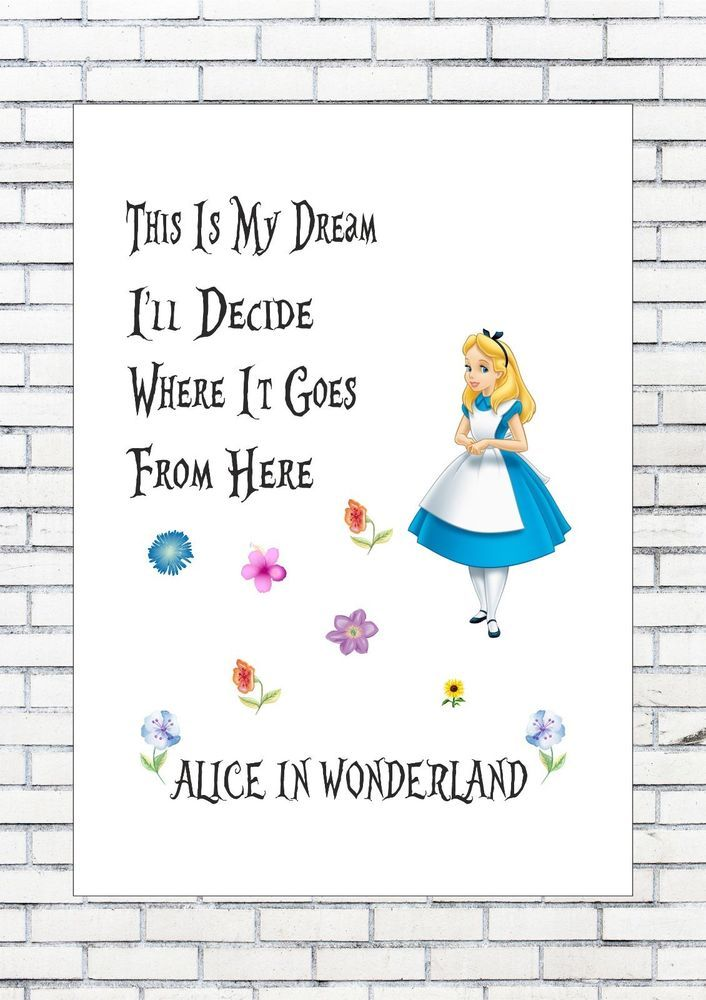 THIS IS MY DREAM I'LL DECIDE ALICE IN WONDERLAND - Quote - Print Poster A4     eBay