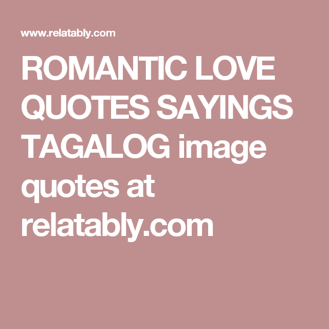 ROMANTIC LOVE QUOTES SAYINGS TAGALOG image quotes at relatably.com ...