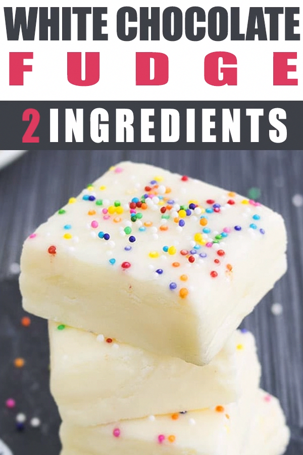 This Easy No Bake 2 Ingredient White Chocolate Fudge Recipe Requires Only Condensed Milk And White Fudge Recipes Easy Fudge Recipes Chocolate Fudge Recipes