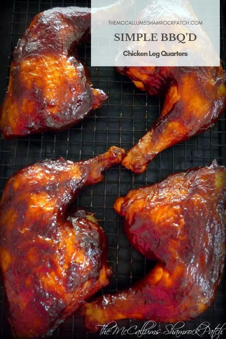 Simple Bbq D Chicken Leg Quarters The Mccallum S Shamrock Patch Recipe Chicken Leg Quarters Chicken Leg Quarter Recipes Baked Chicken Legs