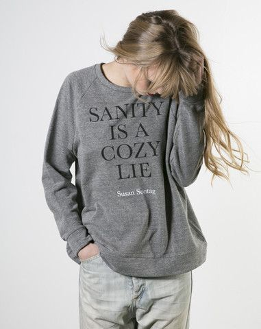 I'm pretty peeved that this is sold out.  Anzevino x Susan Sontag Sanity Sweatshirt | Covet + Lou