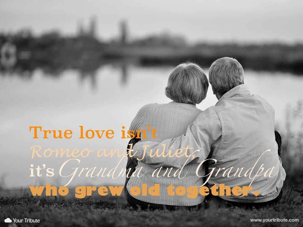 True Love Isn't Romeo And Juliet, It's Grandma And