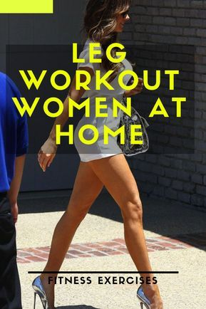 most effective exercises for beautiful women legs  leg