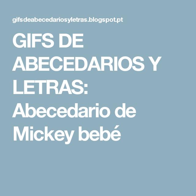GIFS DE ABECEDARIOS Y LETRAS: Abecedario de Mickey bebé