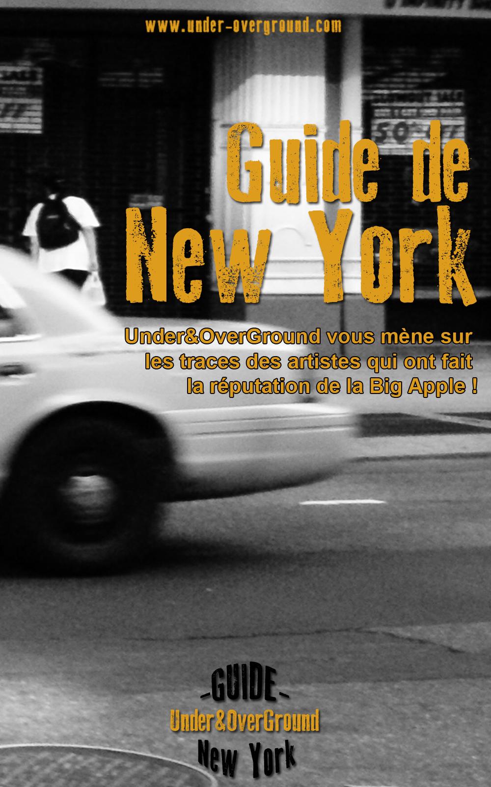 Le Guide de New York version Under&OverGround est en ligne !