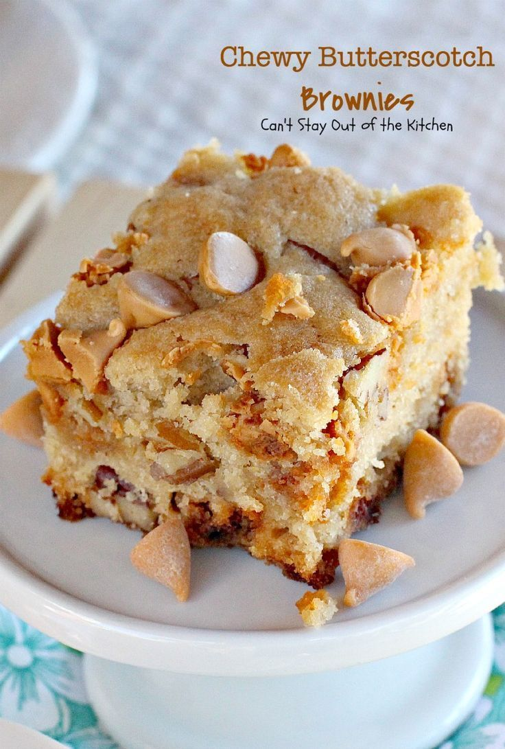 Chewy Butterscotch Brownies Butterscotch Brownies   Can't Stay Out of the Kitchen   lovers will love these amazing Great for