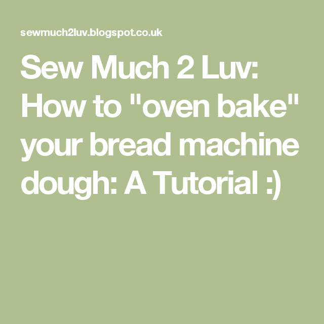 How To Oven Bake Your Bread Machine Dough A Tutorial Oven