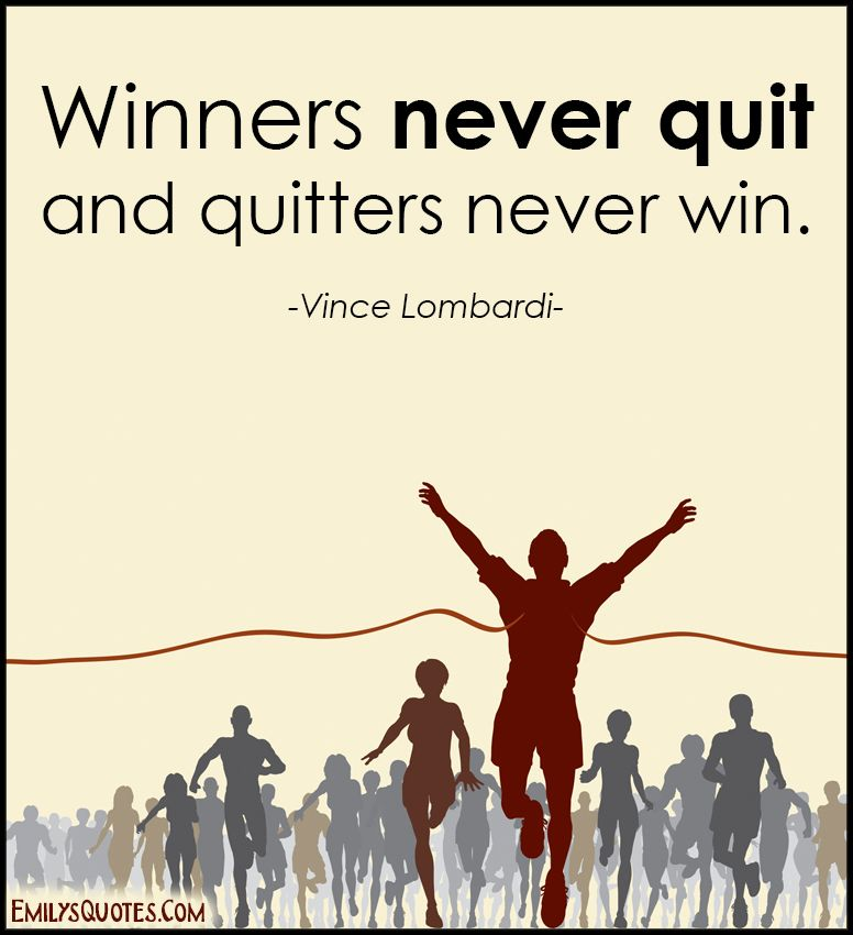 essay winners never quit Since i learnt the piano at the age of 11, i have known that a quitter never wins and a winner never quitsfor my online business, i have remembered this.