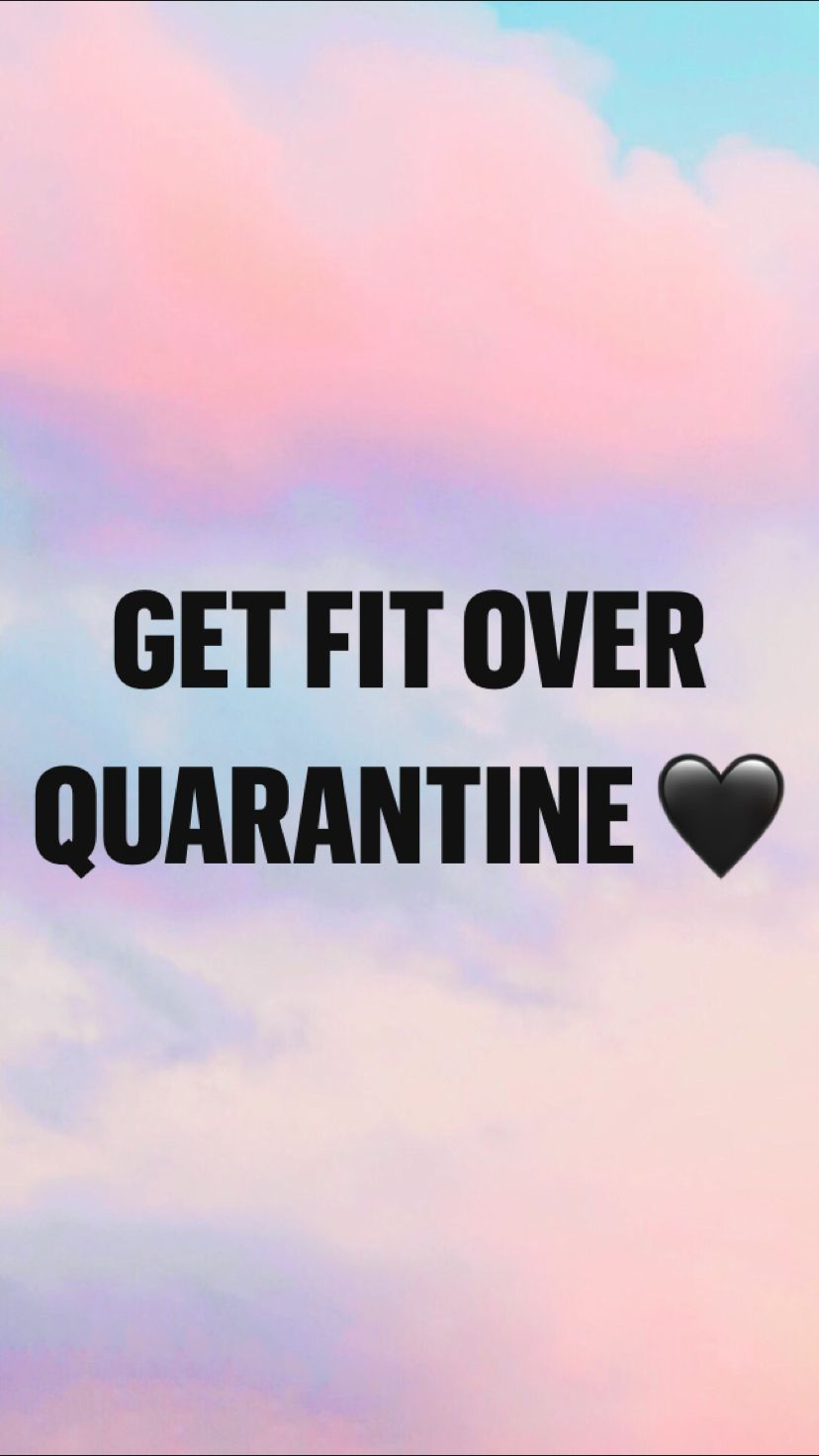 GET FIT OVER QUARANTINE 🖤