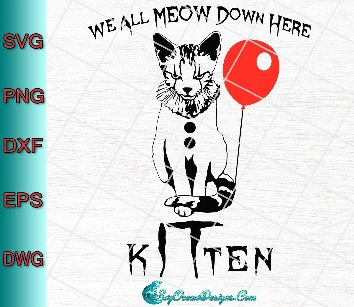 We All Meow Down Here Clown Cat Kitten Svg Png Eps Dxf It Movie Svg In 2020 Halloween Hoodie Creepy Shirt Svg