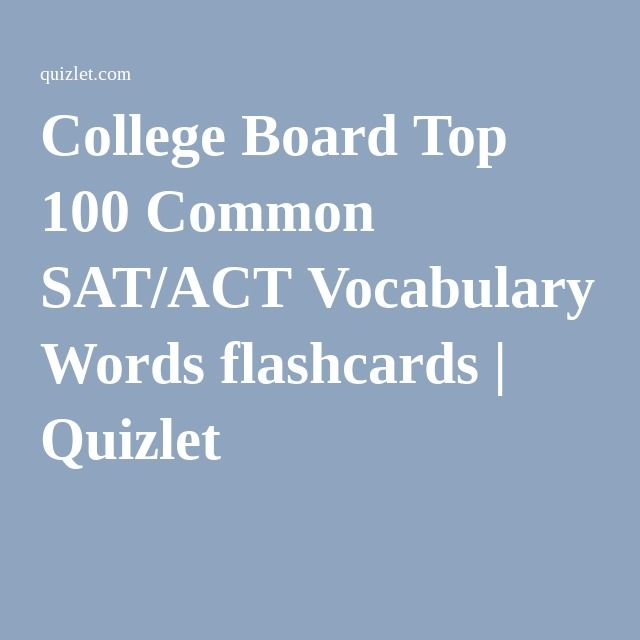 College Board Top 100 Common SAT/ACT Vocabulary Words