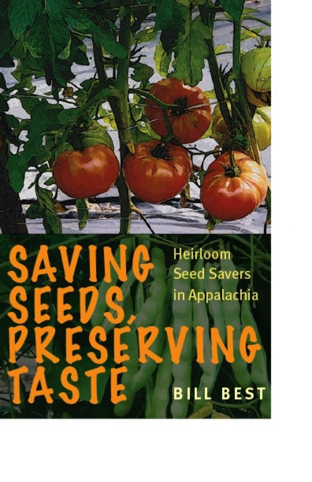 Seeds Preserving Taste Heirloom Seed Savers In Appalachia Ebook Saving Seeds Preserving Taste Heirloom Seed Savers In Appalachia Ebook Saving Seeds Preserving T In 2020 With Images Heirloom Seeds Seed Saving