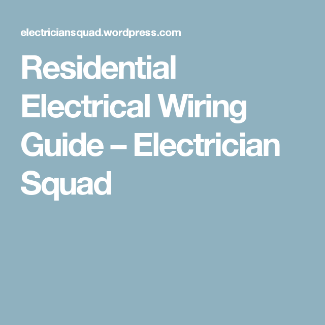 Residential Electrical Wiring Guide – Electrician Squad | Electrical ...