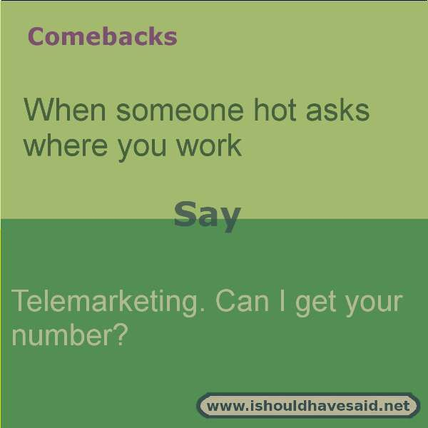 funny comebacks when someone asks for your number