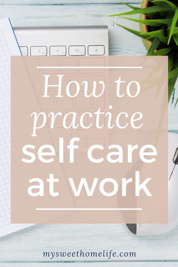 How to practice self care at work self care self care