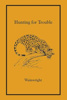Hunting for Trouble (Ltd)