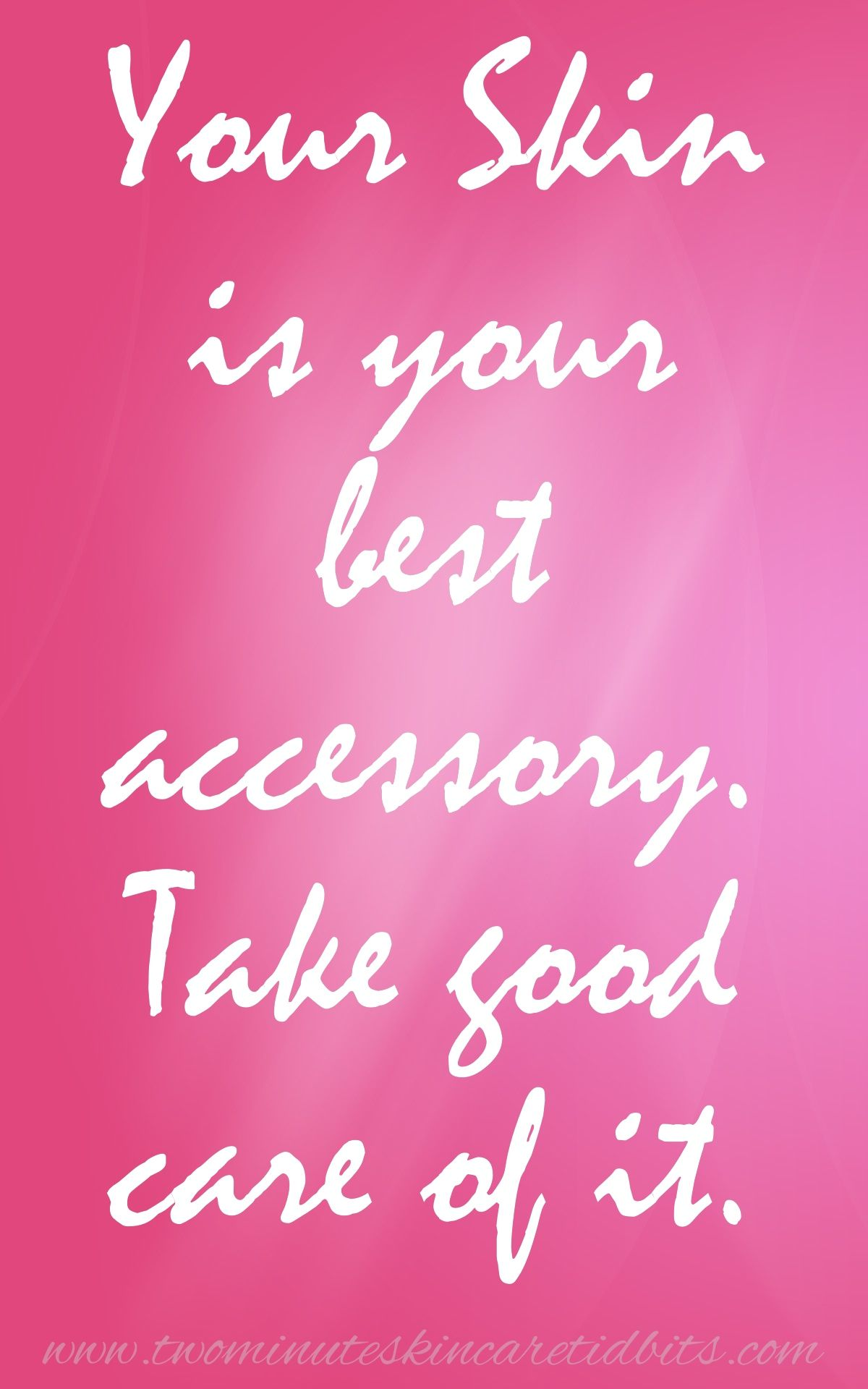 Skincare Quotes. Your skin is your best accessory. www