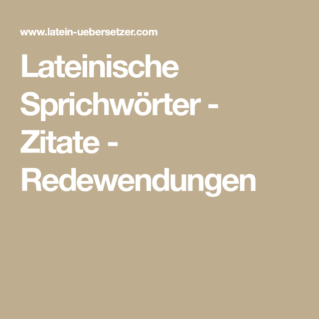Lateinische Sprichworter Zitate Redewendungen Spruche Pinterest Lateinische Sprichworter Latein Und Sprichworter