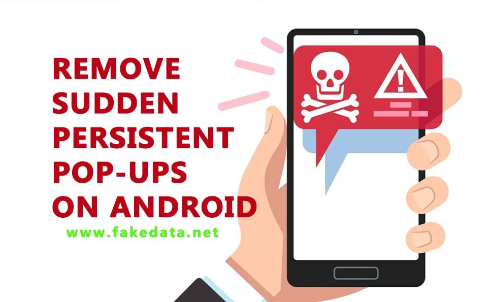 How to get rid of persistent popups on android phone in