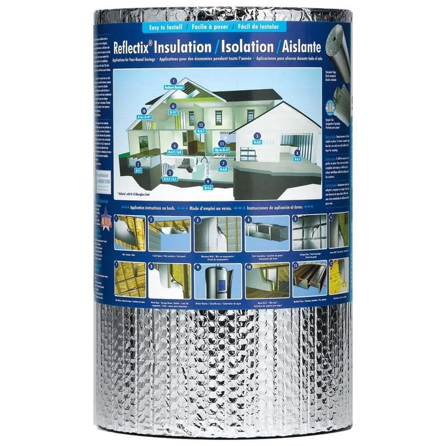 Reflectix R 21 33 3 Sq Ft Unfaced Reflective Roll Insulation 16 In W X 25 Ft L Roll Insulation Reflective Insulation Insulation