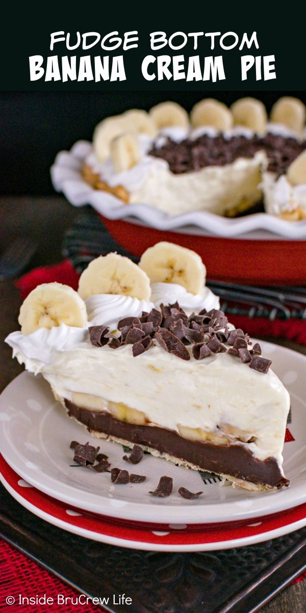 Fudge Bottom Banana Cream Pie - layers of fudge, fresh bananas, and banana pudding make this easy pie the best dessert to end any meal with. #bananapie
