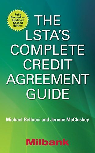 The LSTAu0027s Complete Credit Agreement Guide, Second Edition - investment agreement