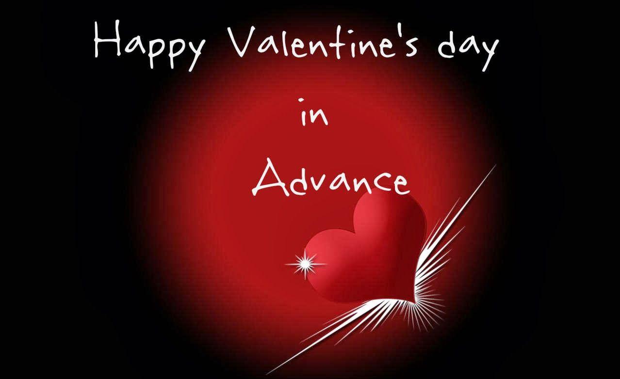 Advance Happy Valentine S Day Happy Valentines Day Happy Valentines Day Images Valentine S Day Greeting Cards