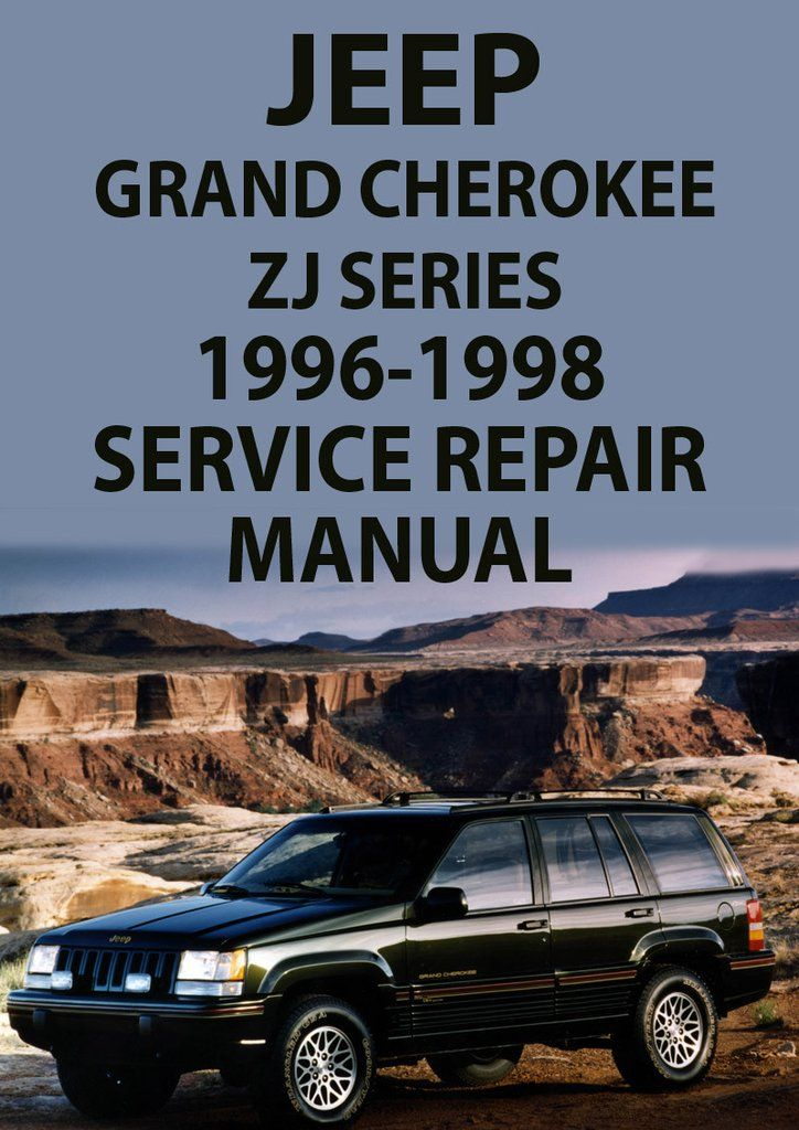 Jeep Grand Cherokee Zj Series 1996 1998 Workshop Manual Jeep Grand Cherokee Zj Jeep Grand Cherokee Jeep