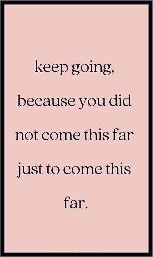 Photo of Keep going, becouse ….