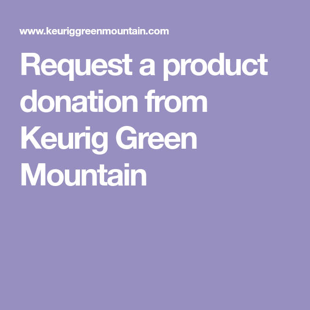 Request a product donation from Keurig Green Mountain | PTO