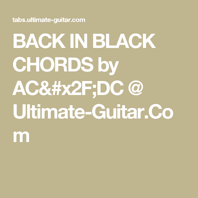 BACK IN BLACK CHORDS by AC/DC @ Ultimate-Guitar.Com | music stuff ...