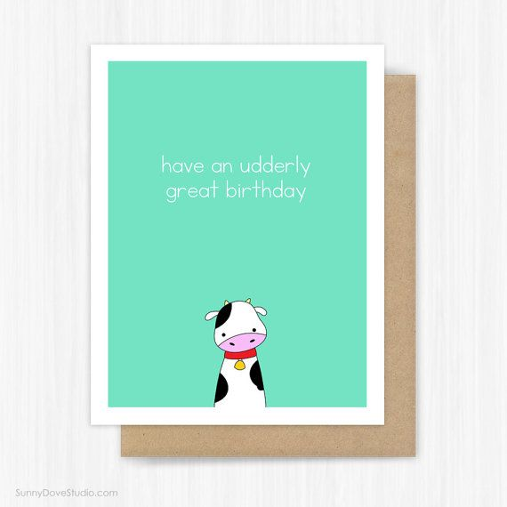 Funny Birthday Card For Friend Her Him Cute Fun Cow Pun Udderly Great Bday Humor Humorous Happy Handmade Greeting Cards Gift Gifts Ideas Have An
