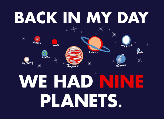Back In My Day We Had Nine Planets T-Shirt