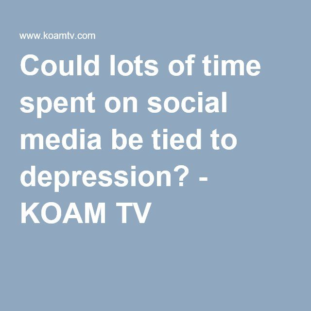 Could lots of time spent on social media be tied to depression? - KOAM TV 7