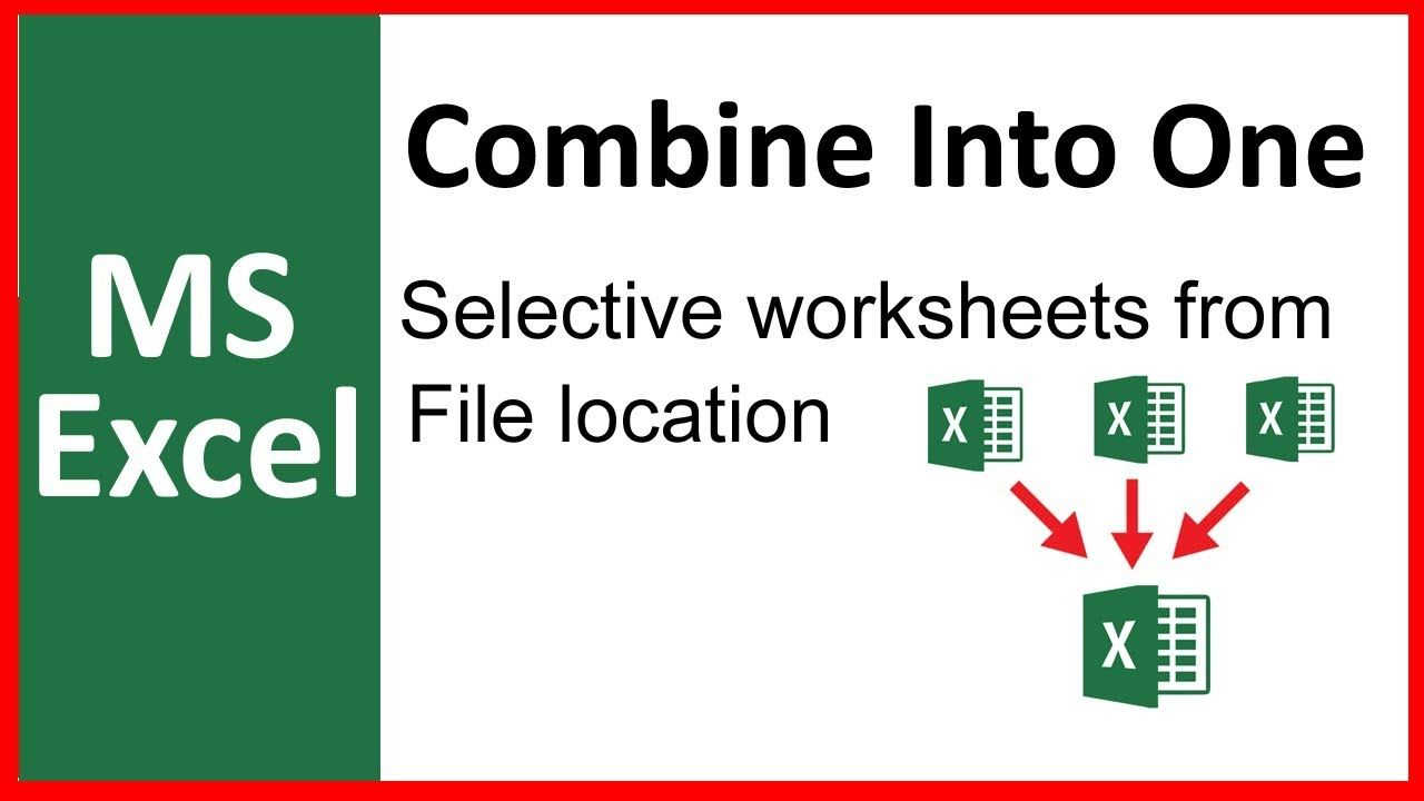 How to combine selective worksheets into one workbook from