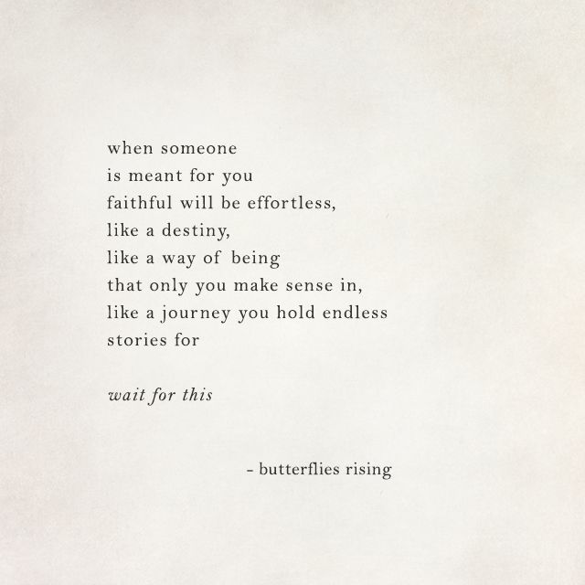 when someone is meant for you faithful will be effortless, like a destiny