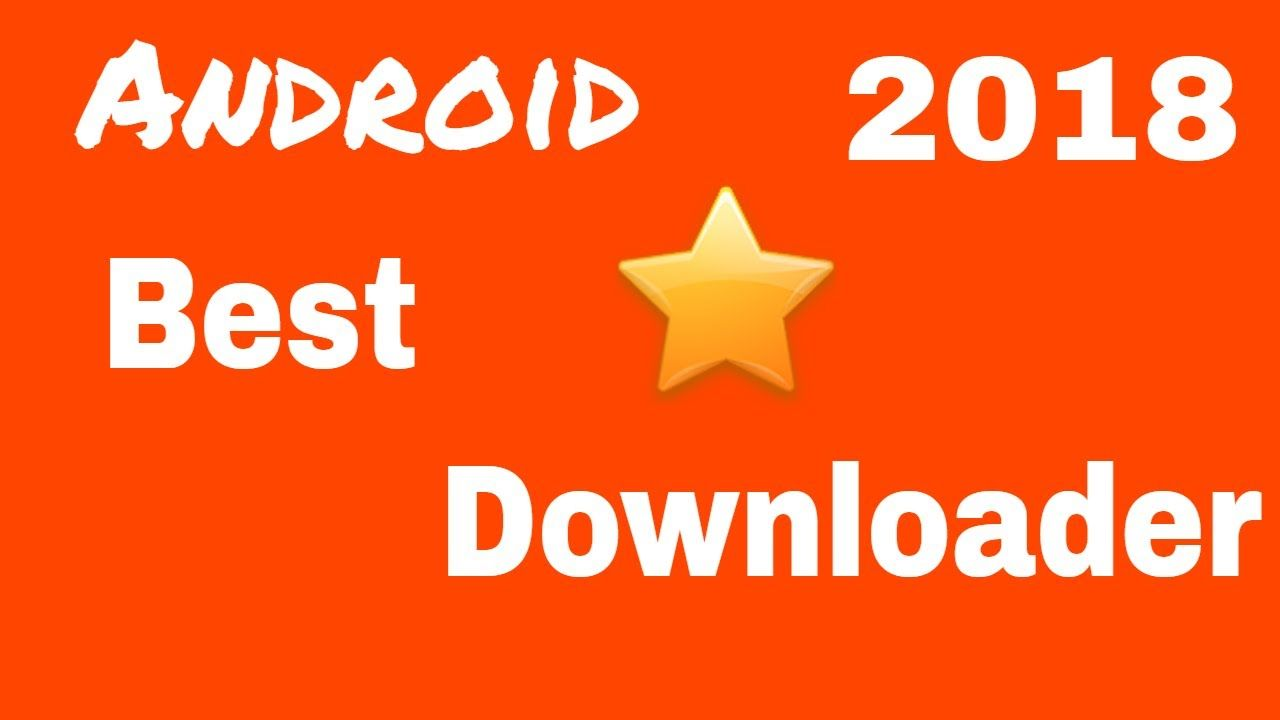 best downloader for android install latets apk youtu