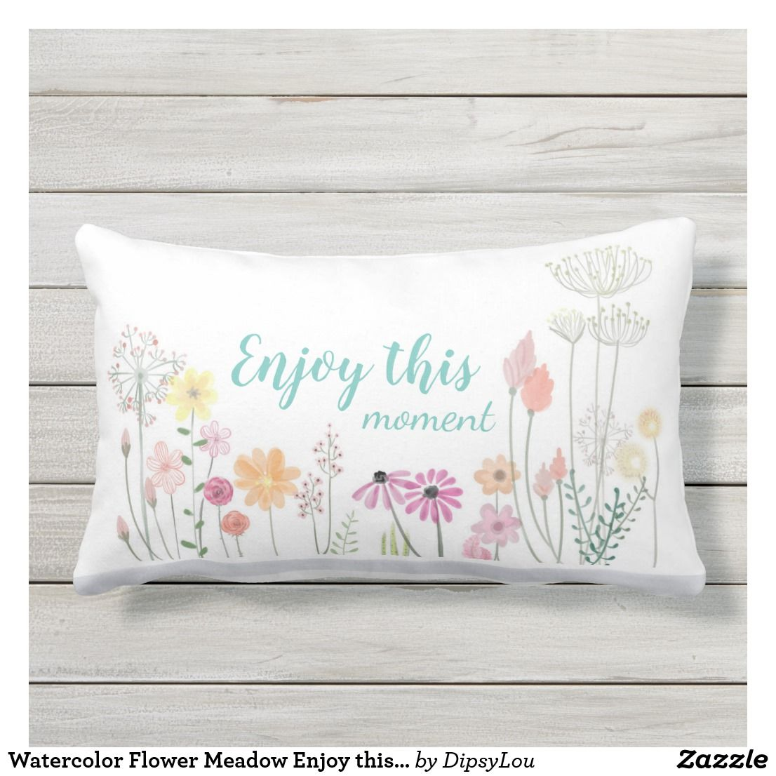 Watercolor Flower Meadow Enjoy This Moment Lumbar Pillow Zazzle Com Watercolor Flowers Lumbar Pillow Outdoor Pillows