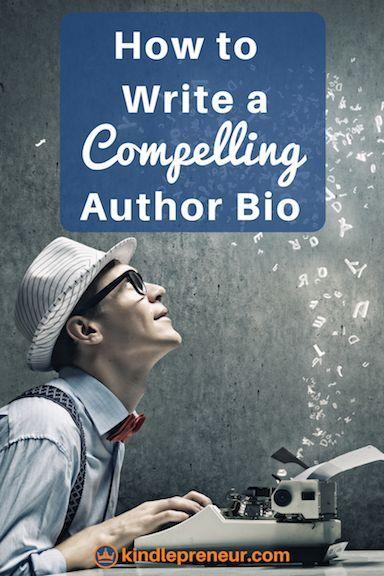 write author bio author bio template how to write your author bio best author bios author bio examples author biography book marketing author