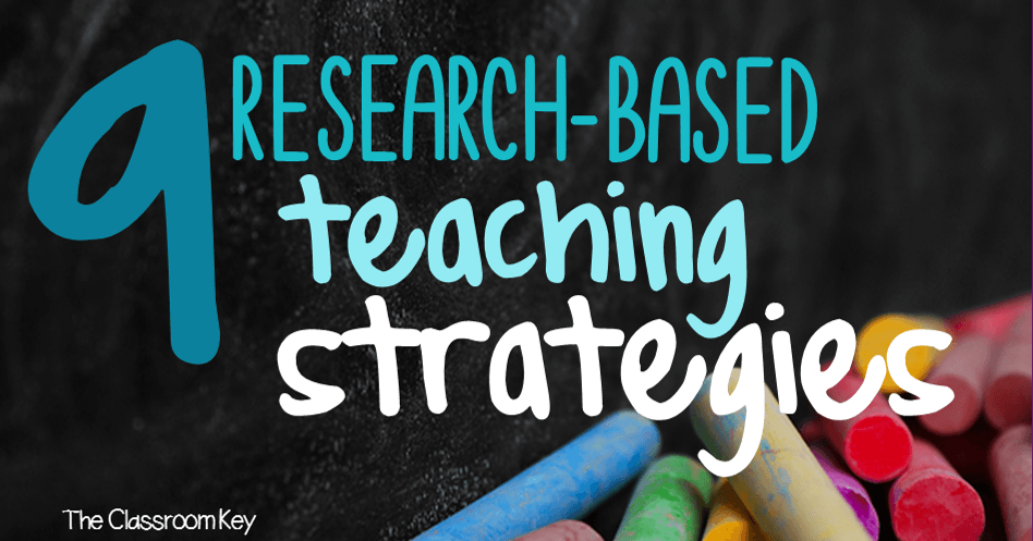 9 Research Based Teaching Strategies For Your Toolbox Teaching