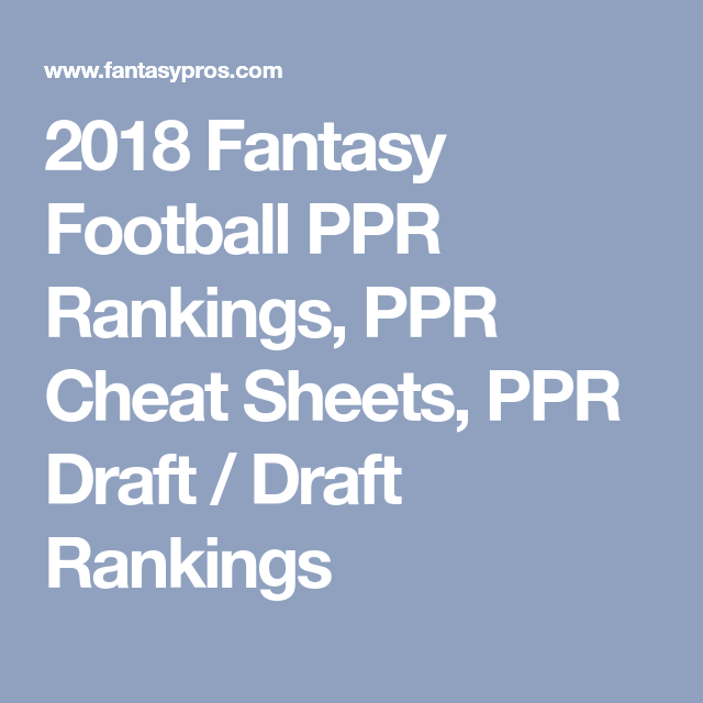 graphic about Fantasy Football Rankings by Position Printable named 2018 Myth Soccer PPR Ratings, PPR Cheat Sheets, PPR