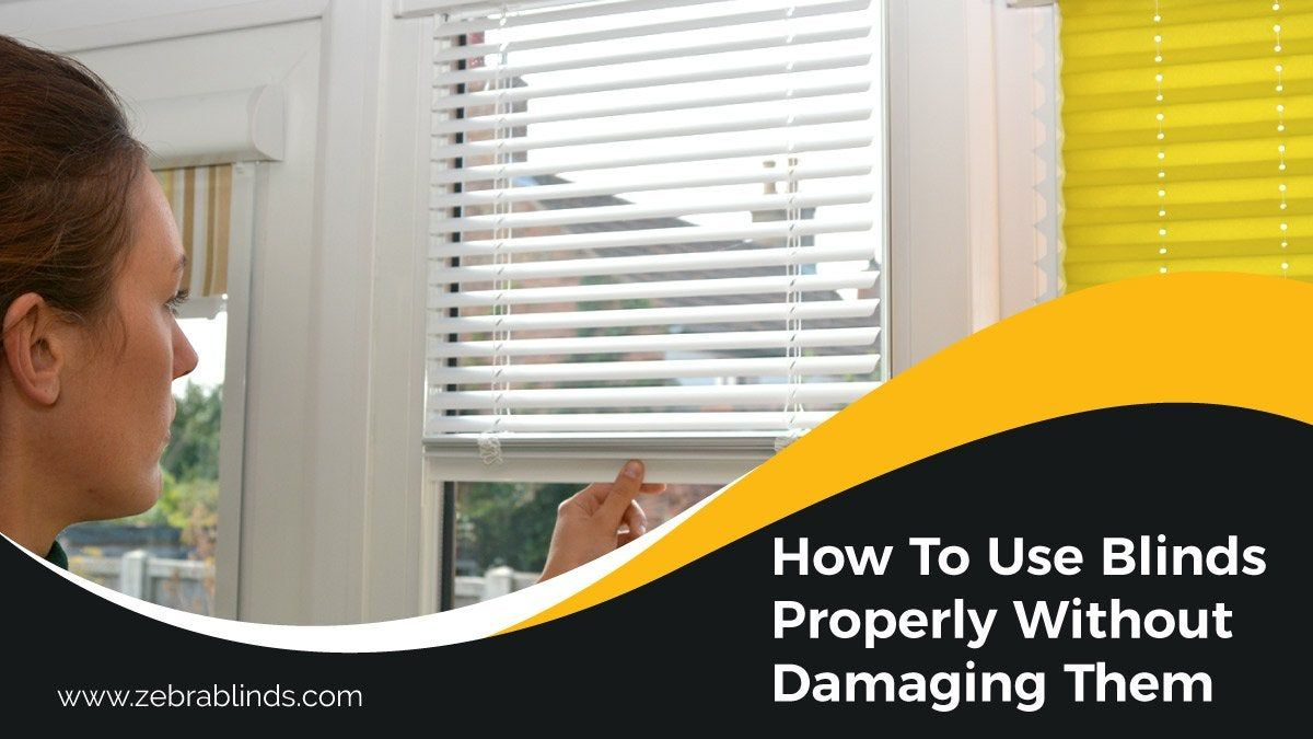 How to use blinds properly without damaging them in 2020