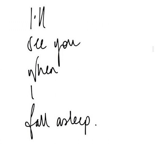 I\u0027ll see you when I fall asleep Quotes Pinterest